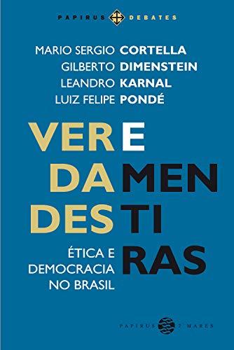 Verdades e mentiras: Ética e democracia no Brasil (Papirus Editora) (Portuguese Edition)