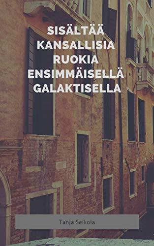 Sisältää kansallisia ruokia ensimmäisellä galaktisella (Finnish Edition)