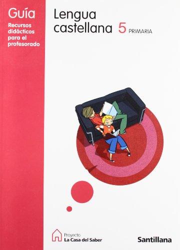 Guia lengua castellana 5 primaria la casa del saber santillana
