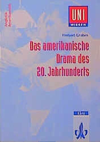 Uni-Wissen, Das amerikanische Drama des 20. Jahrhunderts (Uni-Wissen Anglistik/Amerikanistik)
