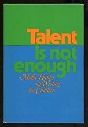 Talent is Not Enough: Mollie Hunter on Writing for Children