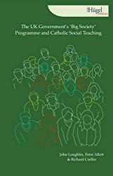 The UK Government's 'big Society' Programme and Catholic Social Teaching