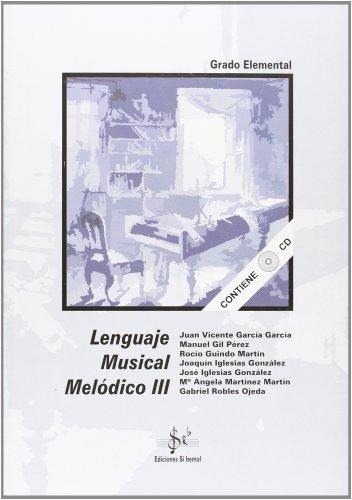Lenguaje musical melódico III, grado elemental por Juan Vicente García García, José Iglesias González, Gabriel Robles Ojeda