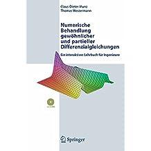 Numerische Behandlung gewöhnlicher und partieller Differenzialgleichungen: Ein interaktives Lehrbuch für Ingenieure
