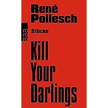 Kill Your Darlings: Stücke
