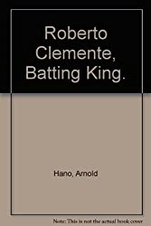Roberto Clemente, Batting King.