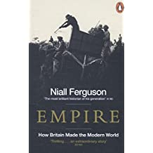 Empire: How Britain Made the Modern World