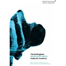 The Nottingham Intellectual Property Guide for Creatives 2015