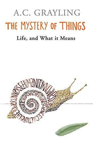 The Mystery of Things by A. C. Grayling (2004-10-01)