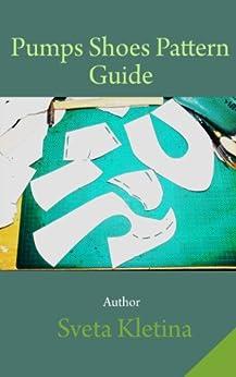 Pumps Shoes Pattern Guide by [Kletina, Sveta]