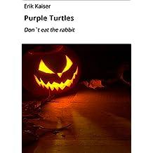 Purple Turtles: Don`t eat the rabbit