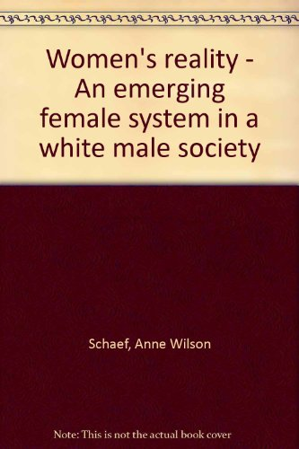 Women\'s reality - An emerging female system in a white male society -