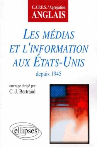 Les Médias et l'Information aux États-Unis depuis 1945 par Claude-Jean Bertrand