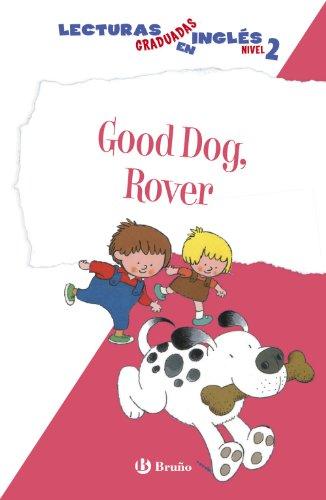 Good Dog, Rover. Lecturas graduadas inglés, nivel