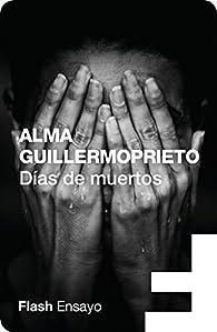 Días de muertos par Alma Guillermoprieto