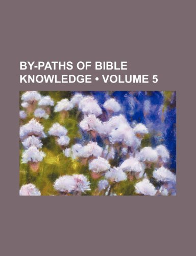 By-Paths of Bible Knowledge (Volume 5)