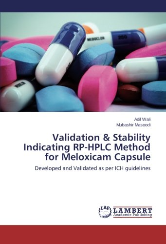 Validation & Stability Indicating RP-HPLC Method for Meloxicam Capsule: Developed and Validated as per ICH guidelines