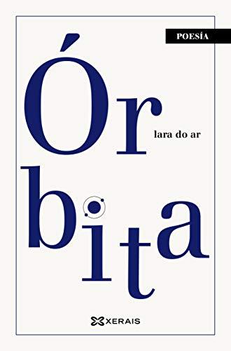 Órbita (Edición Literaria - Poesía E-Book) (Galician Edition ...