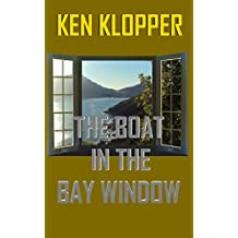 THE BOAT IN THE BAY WINDOW (English Edition)