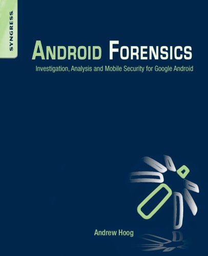 android forensics: investigation, analysis and mobile security for google android