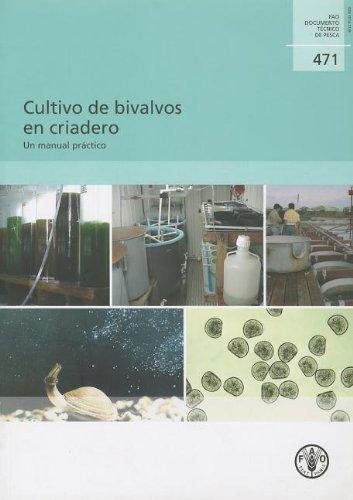 Cultivo de bivalvos en criadero: Un manual practico (Documento Tecnicos De Pesca) por Michael Helm