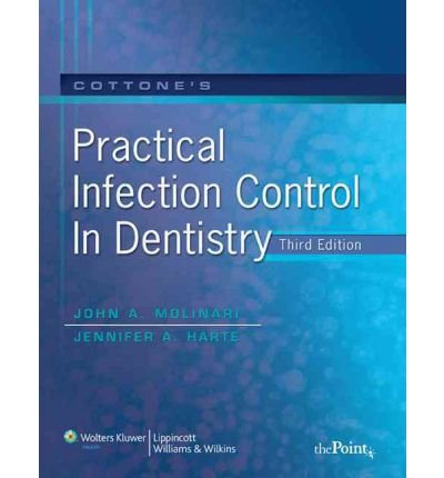 [(Cottone's Practical Infection Control in Dentistry)] [Author: John A. Molinari] published on (February, 2009)
