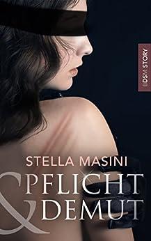 Pflicht und Demut   BDSM-Kurzroman von [Masini, Stella]