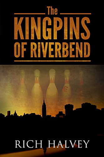 The Kingpins of Riverbend (English Edition) por Rich Halvey