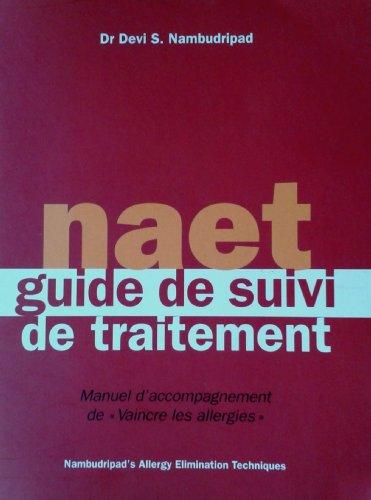 NAET, guide de suivi de traitement : Manuel d'accompagnement de Vaincre les allergies