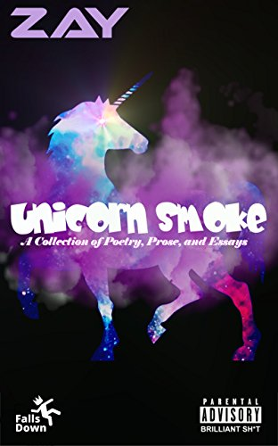 Unicorn Smoke: A Collection of Poetry, Prose, and Essays (English Edition)