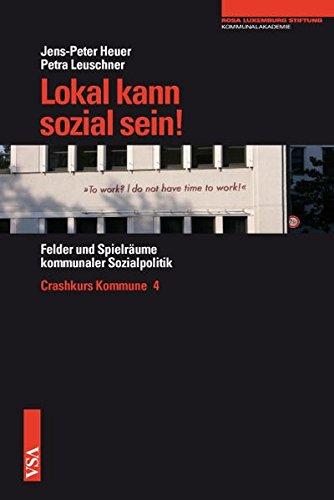 lokal-kann-sozial-sein-felder-und-spielraume-kommunaler-sozialpolitik