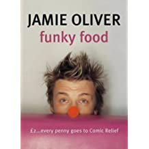 Funky Food for Comic Relief: Red Nose Day 2003 by Jamie Oliver (2003-02-07)