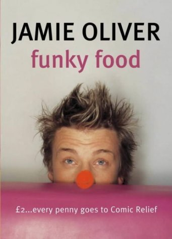 Funky Food for Comic Relief: Red Nose Day 2003 by Jamie Oliver (7-Feb-2003) Paperback