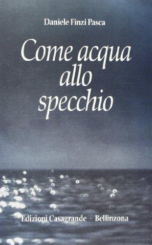 Come acqua allo specchio (La salamandra) di Finzi Pasca, Daniele (1991) Tapa blanda