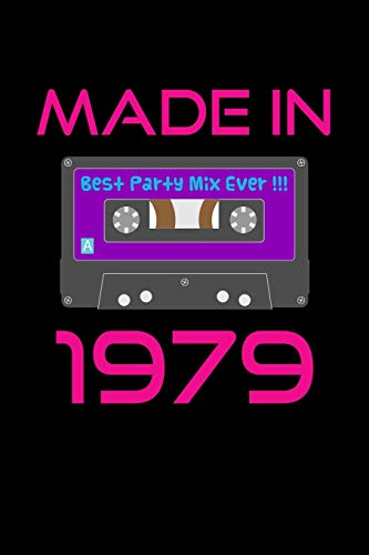 Made in 1979 Best Party Mix Ever!!!: Journal, College Ruled Lined Paper, 120 pages, 6 x 9