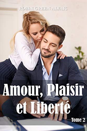 Couverture du livre Amour, Plaisir et Liberté - Tome 2