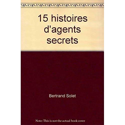 15 histoires d'agents secrets