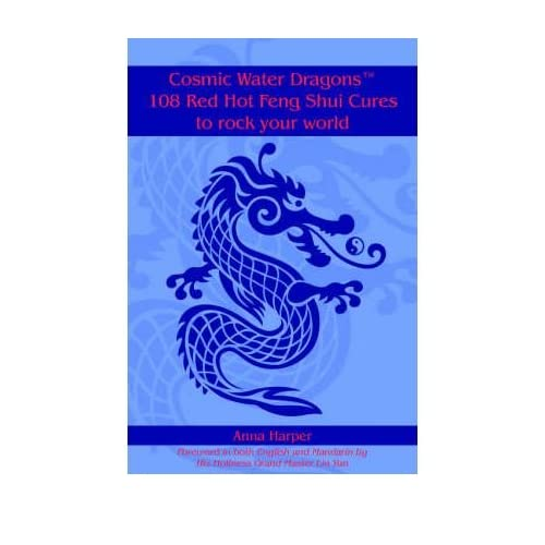 (Cosmic Water DragonsT 108 Red Hot Feng Shui Cures to Rock Your World) By Anna Harper (Author) Paperback on (Nov , 2004)