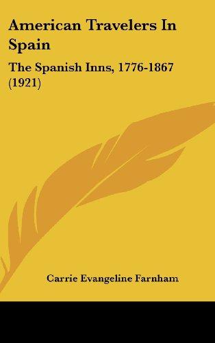 American Travelers in Spain: The Spanish Inns, 1776-1867 (1921)