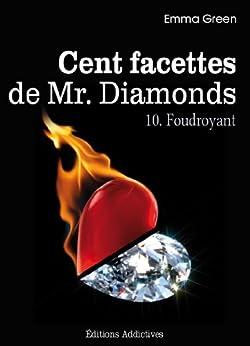 Les 100 Facettes de Mr. Diamonds - Volume 10 : Foudroyant par [Green, Emma]