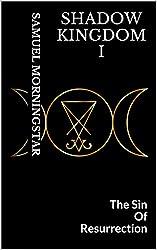 Shadow Kingdom: The Sin of Resurrection (English Edition)