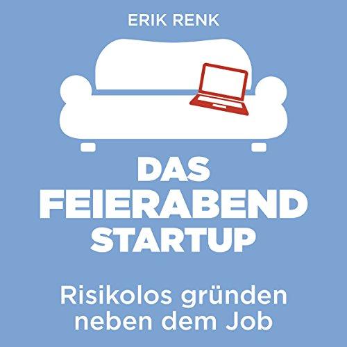 Buchseite und Rezensionen zu 'Das Feierabend-Startup: Risikolos gründen neben dem Job' von Erik Renk