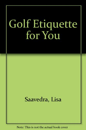 Golf Etiquette for You