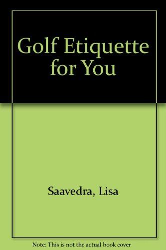 Golf Etiquette for You por Lisa Saavedra
