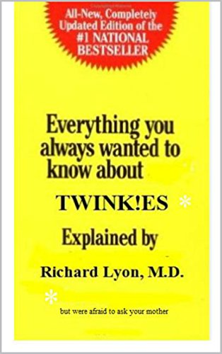 everything-you-always-wanted-to-know-about-twinkies-but-were-afraid-to-ask-your-mother-english-editi