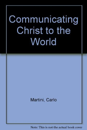 Communicating Christ to the World by Carlo Martini (1994-01-01)