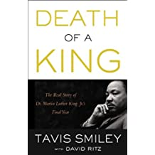 Death of a King: The Real Story of Dr. Martin Luther King Jr.'s Final Year by Tavis Smiley (2014-09-09)