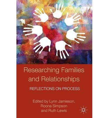 [( Researching Families and Relationships: Reflections on Process (Palgrave MacMillan Studies in Family and Intimate Life) By Jamieson, Lynn ( Author ) Paperback May - 2014)] Paperback