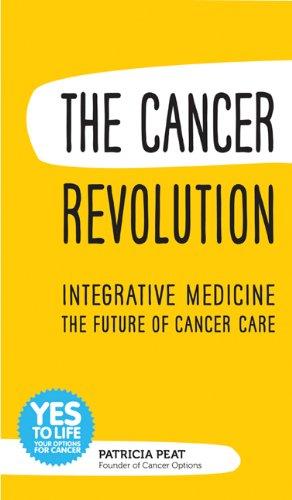 The Cancer Revolution: Integrative Medicine (Im) the Future of Cancer Care