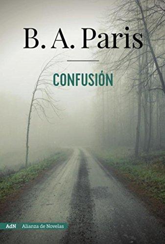 Confusión (AdN) (Adn Alianza De Novelas) por B. A. Paris